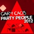 Gary Caos - Party People (2012 Mix)