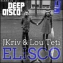 Jkriv & Lou Teti - Elisco (Alphabet City Remix)