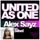Alex Sayz feat Sibel - United As One Original Mix)