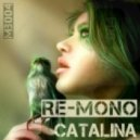 Re-Mono - Catalina (C Cole Remix)