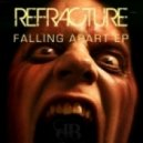 Refracture - Falling Apart (Original Mix)