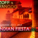 ZOFF & VANGOG  -   Indian Fiesta (Summer 2011 Mix)