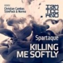 Spartaque - Killing Me Softly (Christian Cambas Remix)