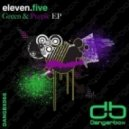 Eleven.Five - Green & Purple (Original Mix)