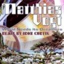 Matthias Vogt - World Needs Its Dreamers (Iron Curtis Remix)