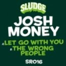 Josh Money - The Wrong People (Original Mix)
