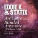 Eddie K and Statix - Blinded (Original Mix)