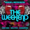 Deekline & Dustin hulton - The Weekend (Crissy Criss Remix)