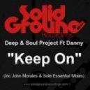 Deep & Soul Project feat Danny - Keep On (John Morales M M Club Alt Mix)