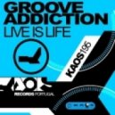 Groove Addiction - Live Is Life (Club Mix)