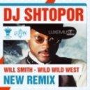 Will Smith - Wild Wild West (DJ Shtopor Remix)