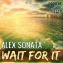 Alex Sonata - Wait For It (Original Mix)