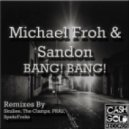 Michael Froh - Bang Bang (The Clamps Remix)