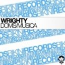 Wrighty - Doms (Original Mix)