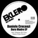 Daniele Crocenzi - Dura Madre (Matteo Poker Remix)