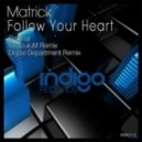 Matrick - Follow Your Heart (Digital Department Remix)