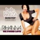 Rihanna - We Found Love ( DubRocca Remix )