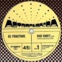 Fracture - Bad Habit