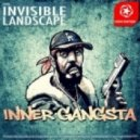 Invisible Landscape - Inner Gangsta