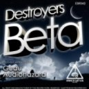 Destroyers - Beta - Original Mix