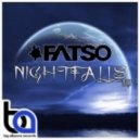 Fatso - Nightfalls (Original Mix)