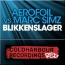 Aerofoil vs Marc Simz - Blikkenslager (Original Mix)
