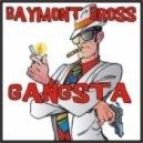 Baymont Bross - Gangsta (Shade K Re-Rub)