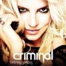 Britney Spears - Criminal (Shahaf Moran Club Mix)