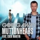 Muttonheads feat. Eden Martin - Going Away  (Danny Wild Remix)
