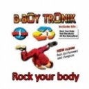 B-boy tronik - Rock your body