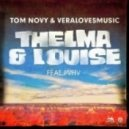 Tom Novy & Veralovesmusic feat. PVHV - Thelma & Louise (Club Mix)
