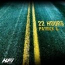 Patrick G - 22 Hours
