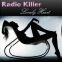 Radio Killer -  Lonely Heart (Kenny Hayes Nitelite Mix)