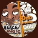 Dub Peddla - Black Magic