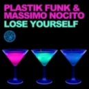 Plastik Funk And Massimo Nocito - Lose Yourself (Club Mix)
