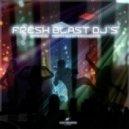 Fresh Blast Dj's - Dance motherfuckers (Extasy Project Remix)