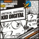 Kid Digital - Critical Systems - Da VIP Remi