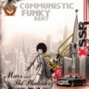 Mars and The Phat Riderz - Communistic Funky Beat [Afghan Headspin remix]