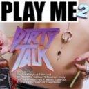 Dirty Talk - P.O.T. ( Original Mix )