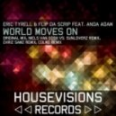 Eric Tyrell & Flip Da Scrip feat. Anda Adam - World Moves On (Colmo Remix)