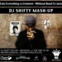 Eats Everything vs Eminem - Without Road To Jack