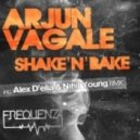 Arjun Vagale - Shaken Bake (Alex D Elia and Nihil Young Remix)