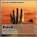 Elev8 - Self Delusion (Andrian Cyber Remix)