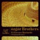 özgör Brothers - El Electro Mariachi (Original Remix)
