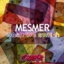Mesmer - Melting Yoghurt (Neztic Remix)