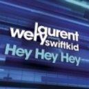 LAURENT WERY FEAT. SWIFT KID & DEV - Hey Hey Hey  (Pop Another Bottle) (Bodybangers Club Remix)