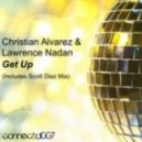 Christian Alvarez & Lawrence Nadan - Get Up (Scott Diaz Mix)