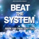Mark Van Dark Feat Dino - Beat The System (Gordon & Doyle Remix)