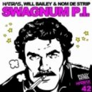 Hatiras, Will Bailey, Nom De Strip - Swagnum P.I. (Original Mix)