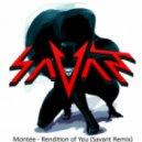 Montée - Rendition of You (Savant Remix)